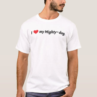 I heart my Mighty dog. T-Shirt