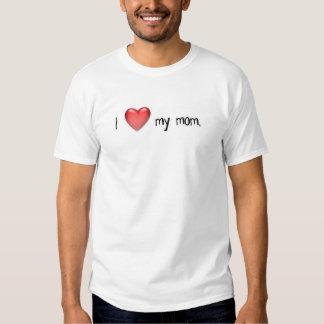 I heart my mom. shirts