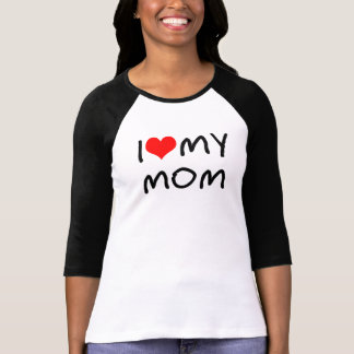 I Heart My Mom Tshirt