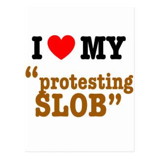 "I Heart My ""Protesting Slob"" Postcard"