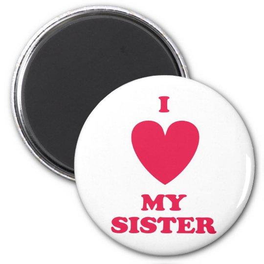 I Heart My Sister 6 Cm Round Magnet