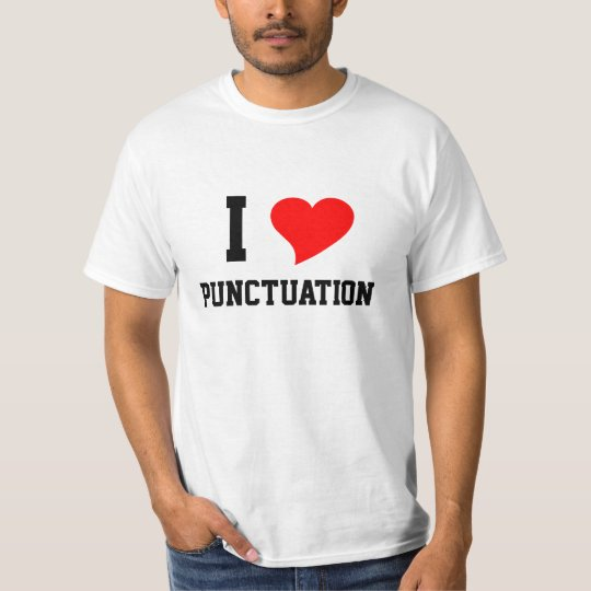 I Heart PUNCTUATION T-Shirt