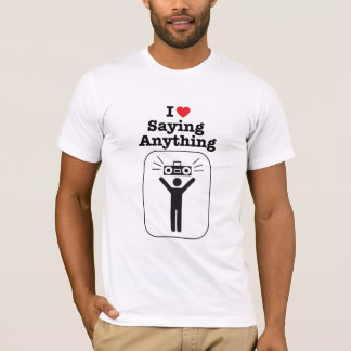 I Heart Saying Anything T-Shirt