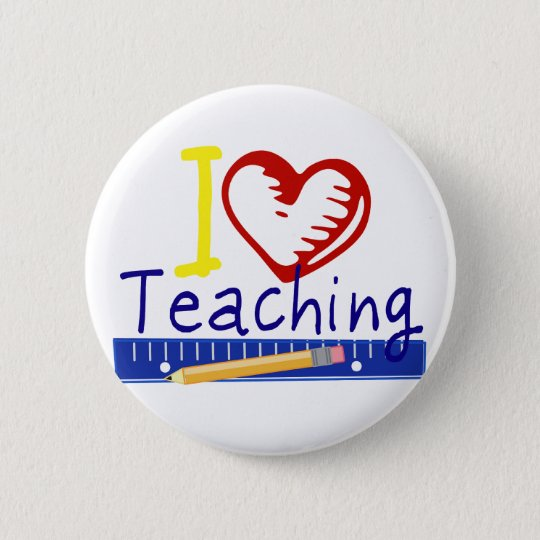 I (Heart) Teaching 6 Cm Round Badge