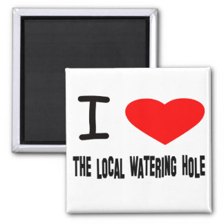 I Heart The Local Watering Hole Square Magnet