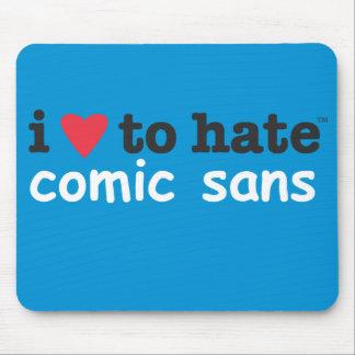 i heart to hate comic sans mousepad