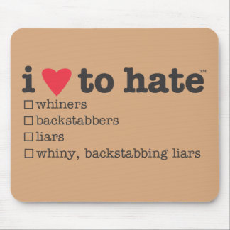 i heart to hate whiners mouse pads