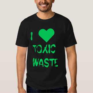 """""""I Heart Toxic Waste"""" t-shirt"""