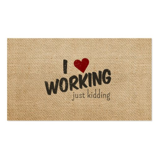 I Heart Working Just Kidding Funny Burlap Business Card Templates