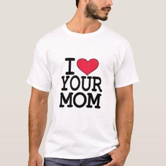 I heart your mom T-Shirt