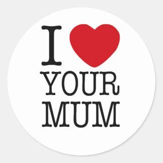 I Heart Your Mum Sticker