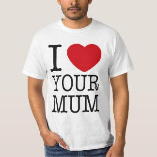 I heart your mum T-Shirt