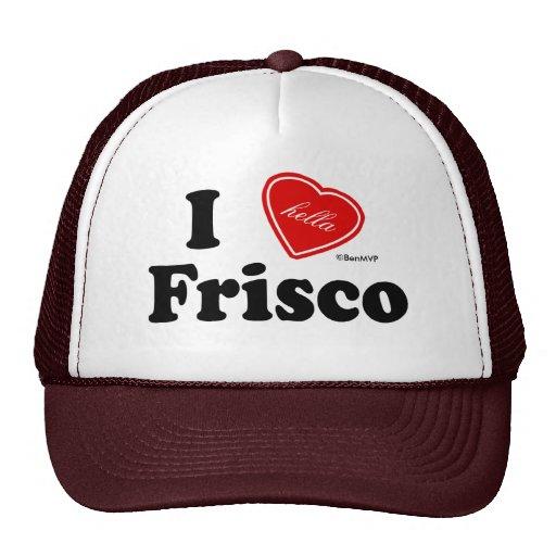 I (Hella) Love Frisco Hats