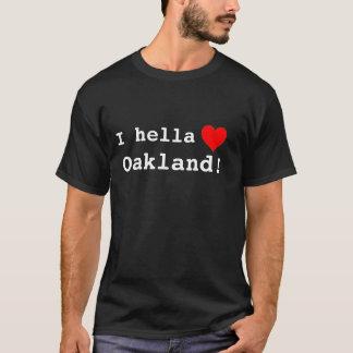 I hella love Oakland! T-Shirt
