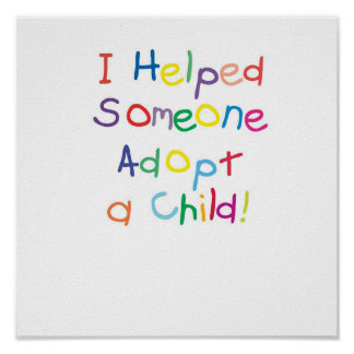 I helped someone adopt a child print