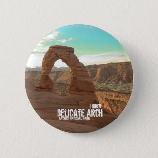 I Hiked Delicate Arch-Arches National Park-Button 6 Cm Round Badge