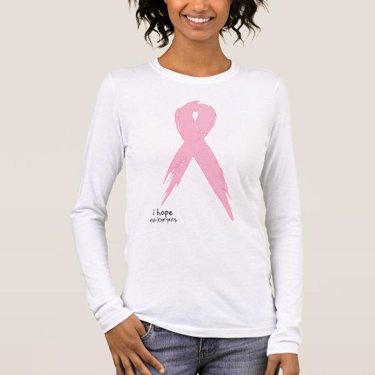 i hope - pink ribbon long sleeve T-Shirt