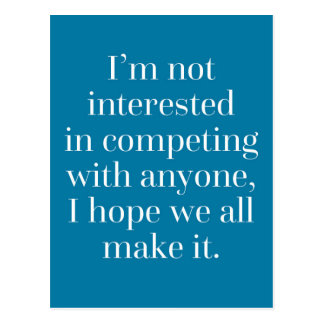 I Hope We All Make It Quote Postcard