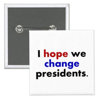 I hope we change presidents 15 cm square badge