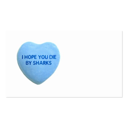 I Hope You Die By  Sharks Blue Candy Heart Business Card Templates