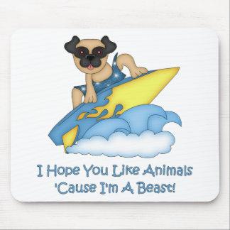 I Hope You Like Animals Cause I'm A Beast  Pug Mousepad