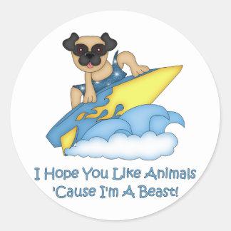 I Hope You Like Animals Cause I'm A Beast  Pug Sticker