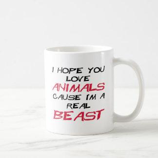I hope you love animals cause I'm a real Beast Basic White Mug