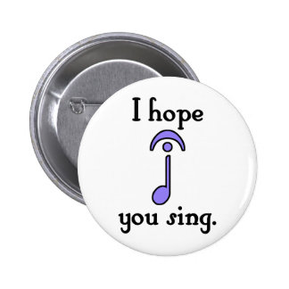 I Hope You Sing Button