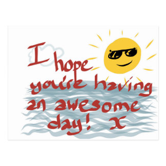 I Hope You're Having An Awesome Day Postcard