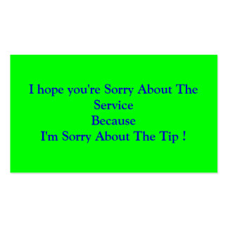 I hope you're Sorry About The ServiceBecauseI'm... Pack Of Standard Business Cards