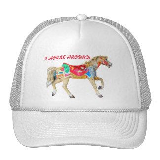 I Horse Around. Carousel Pony Cap