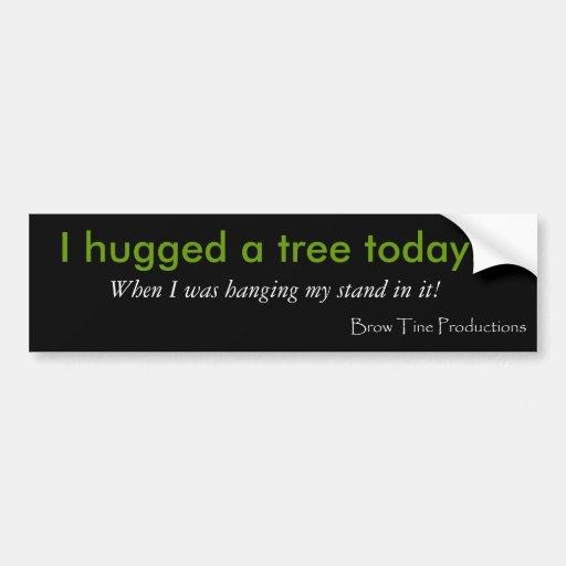 I Hugged a Tree Bumper Sticker