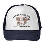 I Hunt Whitetail All Year Round Cap