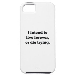 I Intend To Live Forever, Or Die Trying iPhone 5 Covers