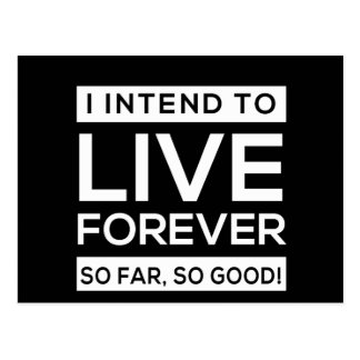 I Intend to Live Forever, So Far, So Good! Postcard