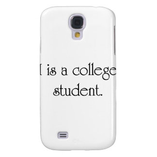 I Is A College Student Galaxy S4 Cases