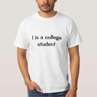 I is a college student tee shirts