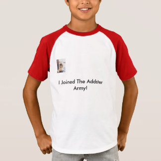 I Joined The Addster Army! T-Shirt