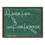 I judge you when you use poor grammar. post card