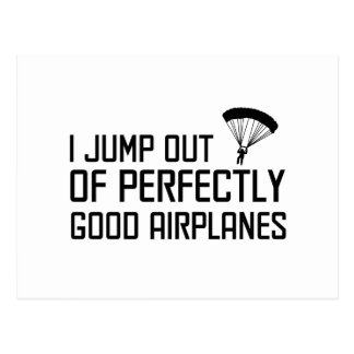 I Jump out of Perfectly Good Airplanes Postcard