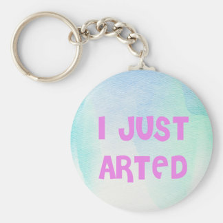 I Just Arted Basic Round Button Key Ring