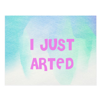 I Just Arted Postcard