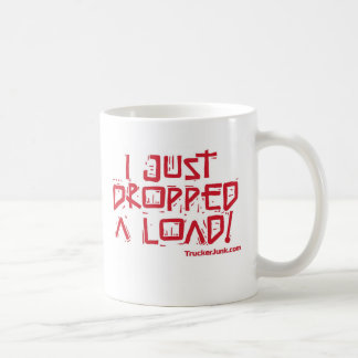 I Just Dropped a Load Basic White Mug