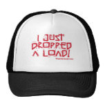 I Just Dropped a Load Trucker Hat