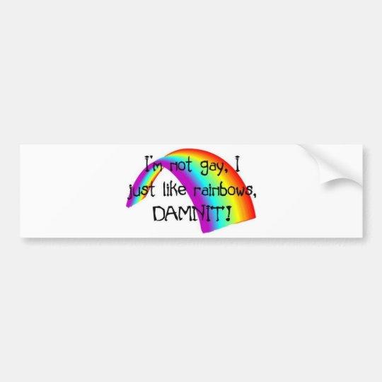 I just like rainbows. bumper sticker