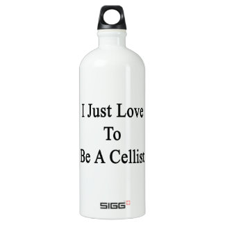 I Just Love To Be A Cellist SIGG Traveller 1.0L Water Bottle