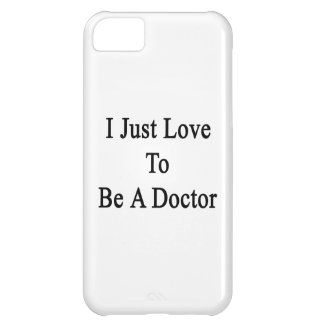 I Just Love To Be A Doctor iPhone 5C Cover
