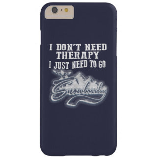 I JUST NEED GO TO SNOWBOARDING BARELY THERE iPhone 6 PLUS CASE
