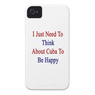 I Just Need To Think About Cuba To Be Happy iPhone 4 Case-Mate Case