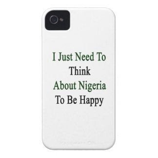 I Just Need To Think About Nigeria To Be Happy Case-Mate iPhone 4 Case